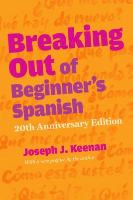Breaking Out of Beginner's Spanish By Keenan, Joseph J.